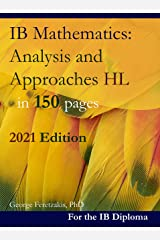 IB Mathematics: Analysis and Approaches HL in 150 pages: 2021 Edition (English Edition) Format Kindle