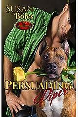 Persuading Piper: Brotherhood Protectors World Kindle Edition