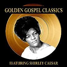 Golden Gospel Classics: Featuring Shirley Caesar