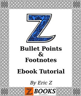 Zbooks Ebook Tutorial - Bullet Points and Footnotes: How to Add Bullet Points and Footnotes in Your Ebook, epub, mobi, Cor...
