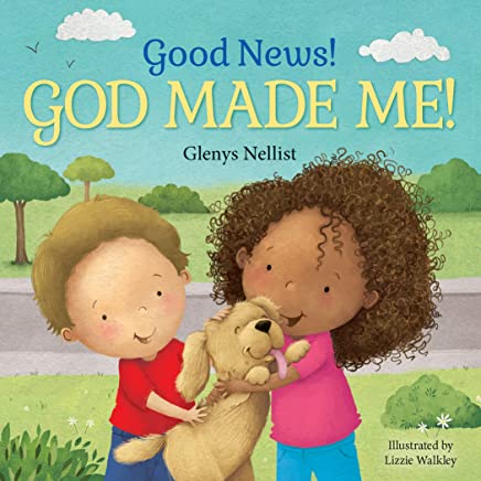 Good News! God Made Me! (Our Daily Bread for Kids Presents)