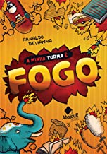 A Minha Turma é Fogo: Uma história quente, louca e malcheirosa espera por você!