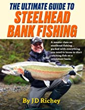 The Ultimate Guide to Steelhead Bank Fishing
