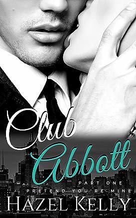 Club Abbott: Pretend You're Mine (Club Abbott Series #1)