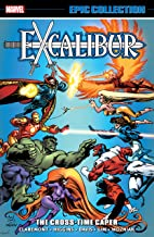 Excalibur Epic Collection: The Cross-Time Caper (Excalibur (1988-1998))