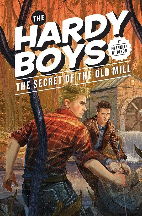 童謡錆び仮定、想定。推測Hardy Boys 03: The Secret of the Old Mill (The Hardy Boys Book 3) (English Edition)