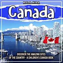 Canada: Discover the Amazing Sites of the Country: A Children's Canada Book