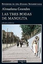 Las tres bodas de Manolita (Episodios de una guerra interminable nº 1)