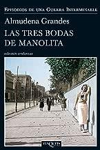 Las tres bodas de Manolita (Episodios de una guerra interminable nº 1) (Spanish Edition)