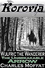 The Unbreakable Arrow: Wulfric the Wanderer Kindle Edition
