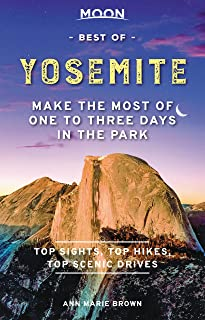 Moon Best of Yosemite: Make the Most of One to Three Days in the Park (Travel Guide)