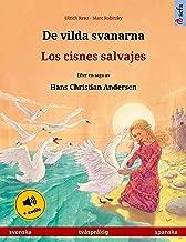 De vilda svanarna – Los cisnes salvajes (svenska – spanska): Tvåspråkig barnbok efter en saga av Hans Christian Andersen, med ljudbok (Sefa bilderböcker på två språk) (Spanish Edition)