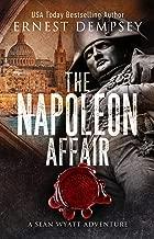 The Napoleon Affair: A Sean Wyatt Archaeological Thriller (Sean Wyatt Adventure Book 18) (English Edition)