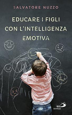 Educare i figli con lintelligenza emotiva