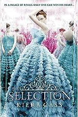 The Selection (The Selection, Book 1) (The Selection Series) Kindle Edition