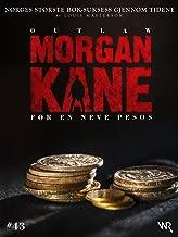 Morgan Kane 43: For en Neve Pesos: Bok 43 av 83 (Norwegian Edition)