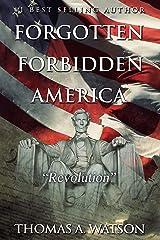 Forgotten Forbidden America (Book 4): Revolution Kindle Edition