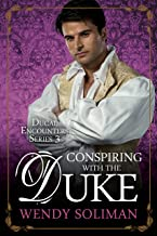 Conspiring with the Duke (Ducal Encounters Series 3 Book 1)
