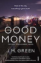 Good Money (Stella Hardy Book 1)