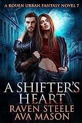 A Shifter's Heart: A Gritty Urban Fantasy Novel (Rouen Chronicles Book 7) Kindle Edition