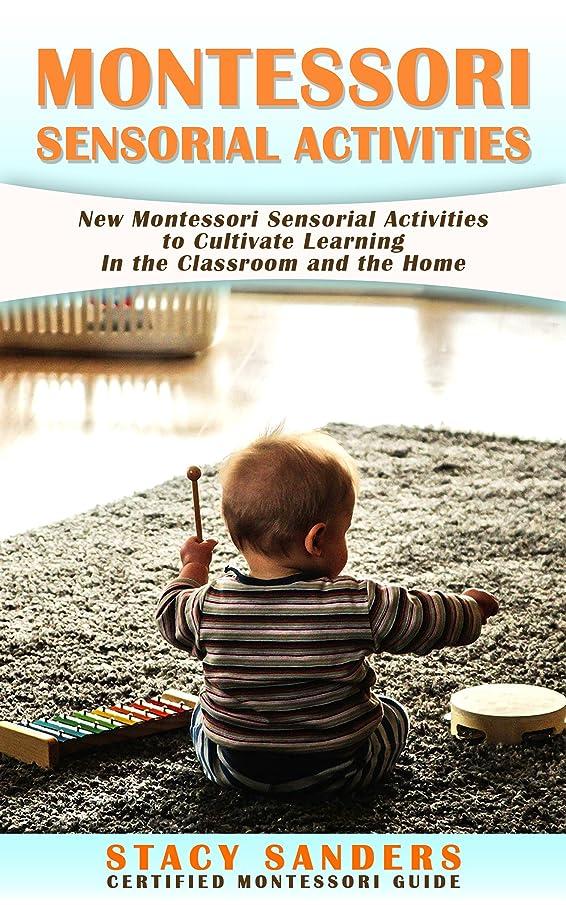 経済的電気技師甘やかすMontessori Sensorial Activities: New Montessori Sensorial Activities to Cultivate Learning In the Classroom and the Home. (English Edition)