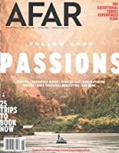 Afar Magazine (July/August, 2019) The Exceptional Travel Experiences Issue Follow Your Passions