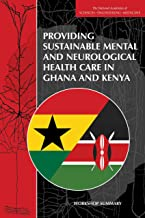 Providing Sustainable Mental and Neurological Health Care in Ghana and Kenya: Workshop Summary