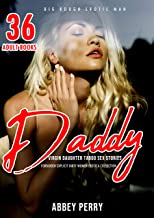 Daddy Virgin Daughter Taboo Sex Story: 36 Adult Books: Forbidden Explicit Dirty Women Erotica Collection (Big Rough Erotic...