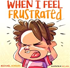 When I Feel Frustrated: (Children's Book About Anger & Frustration Management, Children Books Ages 3 5, Kids Books) (Self-...