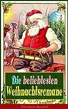 Die beliebtesten Weihnachtsromane (Illustrierte Ausgabe): Die Heilige und ihr Narr + Der kleine Lord + Heidi + Weihnacht! ...