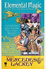 Elemental Magic: All-New Tales of the Elemental Masters Kindle Edition