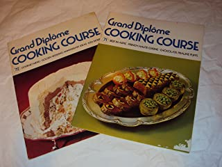 Grand Diplome Cooking : Volume # 71 & #72: Beef in Aspic - French Haute Cuisine - Chocolate Praline Puffs; Gourmet Menu - Golden Wedding Anniversary Ideas - Iced Desert