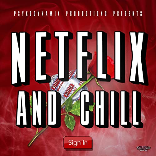 Netflix and Chill [Explicit] de PsykoDynamix en Amazon Music ...
