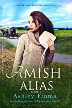 Amish Alias: Amish Romantic Suspense (Covert Police Detectives Unit Book 4) (English Edition)