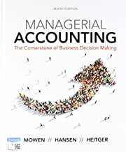 Bundle: Managerial Accounting: The Cornerstone of Business Decision-Making, 7th + CengageNOWv2, 1 term (6 months) Printed Access Card