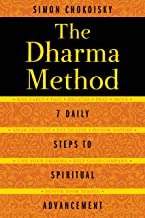 The Dharma Method: 7 Daily Steps to Spiritual Advancement