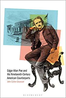 Edgar Allan Poe and His Nineteenth-Century American Counterparts