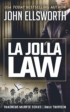 La Jolla Law (Thaddeus Murfee Legal Thrillers Book 13)
