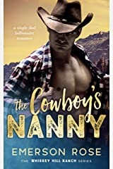The Cowboy's Nanny (The Whiskey Hill Ranch Book 1) Kindle Edition