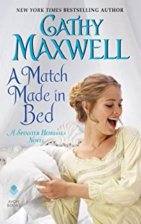 A Match Made in Bed: A Spinster Heiresses Novel (The Spinster Heiresses Book 2)