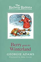 Berry Goes to Winterland: Book 2 (Railway Rabbits)