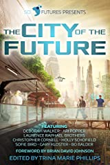 SciFutures Presents The City of the Future Kindle Edition