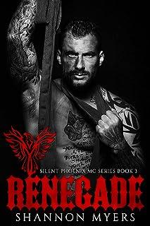 Renegade (Silent Phoenix MC Series Book 3)