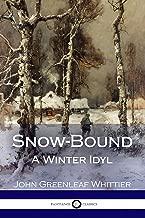 Snow-Bound: A Winter Idyl (Illustrated)