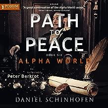 Path to Peace: Alpha World, Book 6