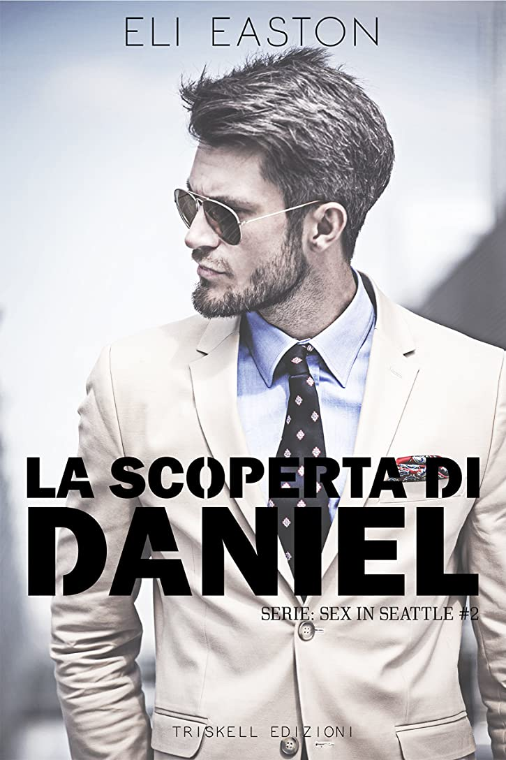 シンカン一瞬角度La scoperta di Daniel (Sex in Seattle  Vol. 2) (Italian Edition)