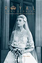 Royal Love Stories: The tales behind the real-life romances of Europe's kings & queens (Love Stories Series Book 6)