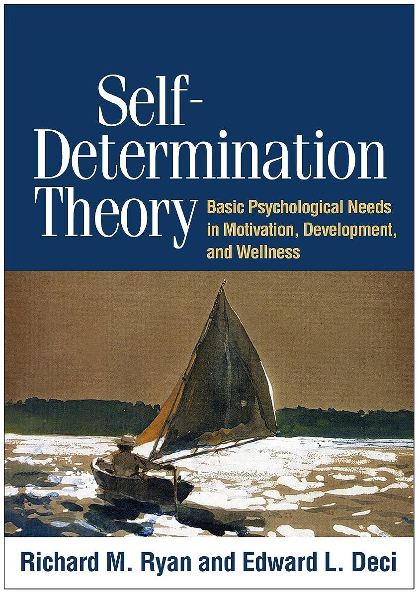 サバント嵐普通にSelf-Determination Theory: Basic Psychological Needs in Motivation, Development, and Wellness (English Edition)