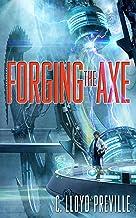 Forging the Axe (The Axe Series Book 2)