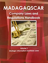 Madagascar Company Laws and Regulations Handbook (World Law Business Library)